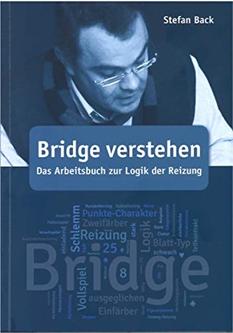 Bridge verstehen – Das Arbeitsbuch zur Logik der Reizung
